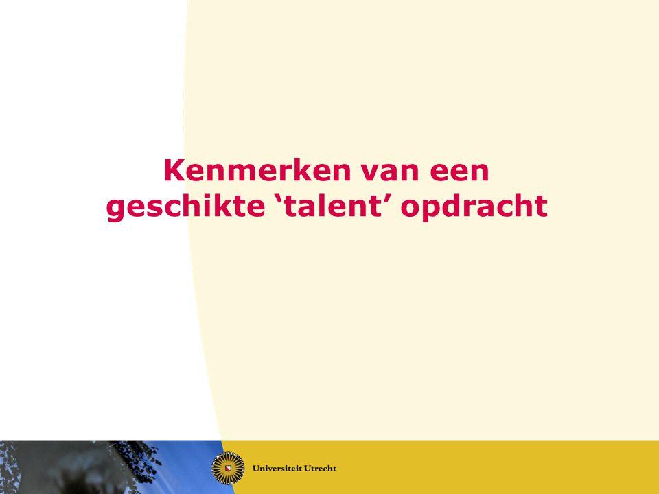 Kenmerken van een geschikte 'talent' opdracht