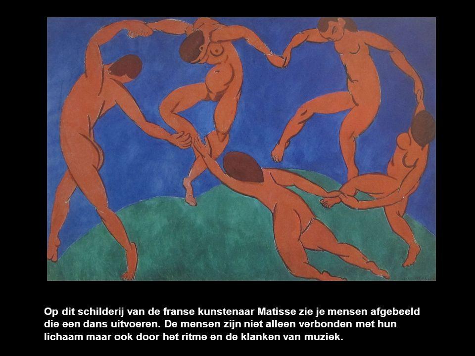 Op dit schilderij van de franse kunstenaar Matisse zie je mensen afgebeeld die een dans uitvoeren. De mensen zijn niet alleen verbonden met hun lichaam maar ook door het ritme en de klanken van muziek.
