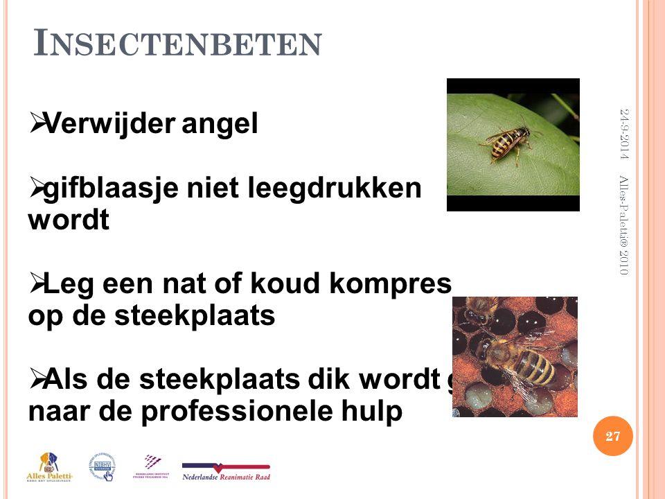 Insectenbeten Verwijder angel gifblaasje niet leegdrukken wordt