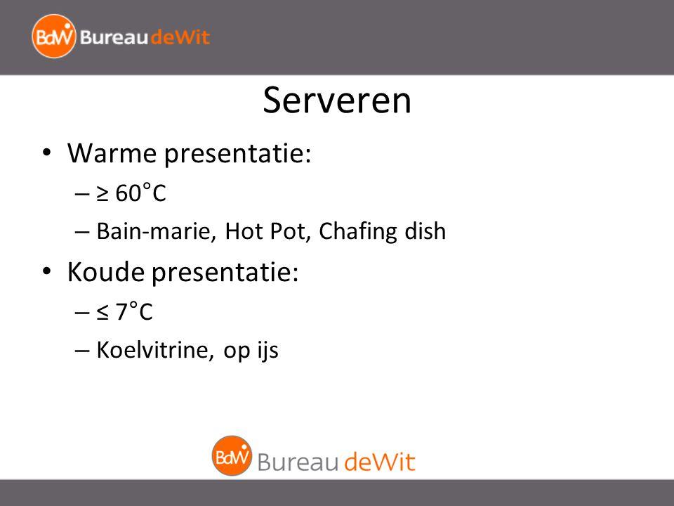 Serveren Warme presentatie: Koude presentatie: ≥ 60°C