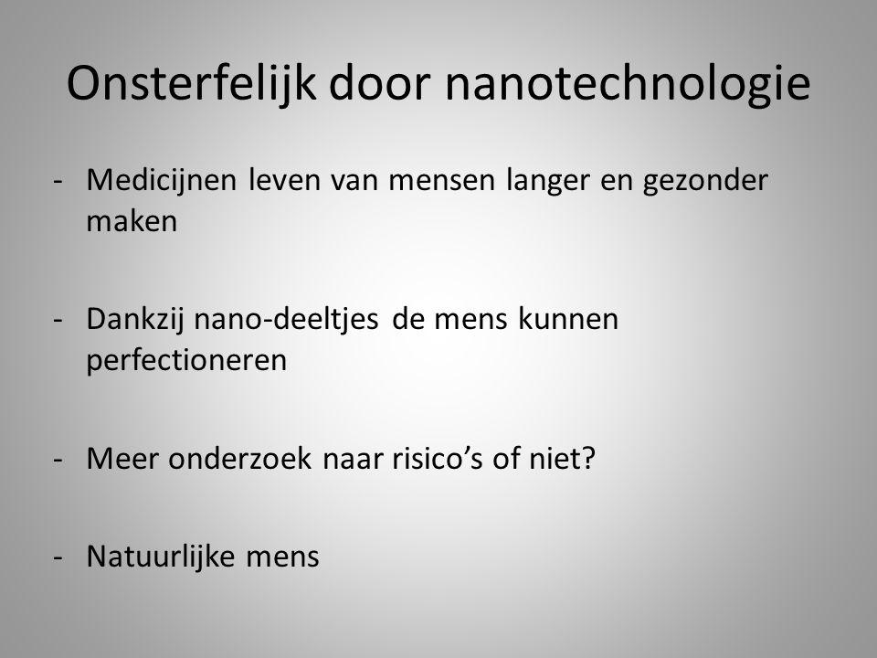 Onsterfelijk door nanotechnologie
