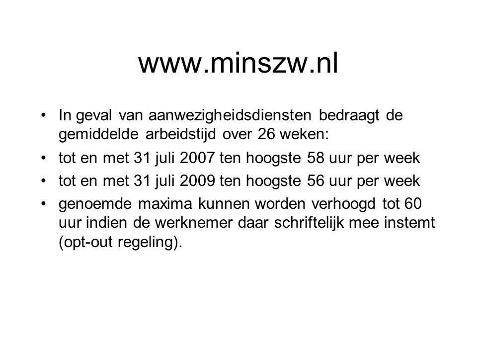 www.minszw.nl In geval van aanwezigheidsdiensten bedraagt de gemiddelde arbeidstijd over 26 weken: