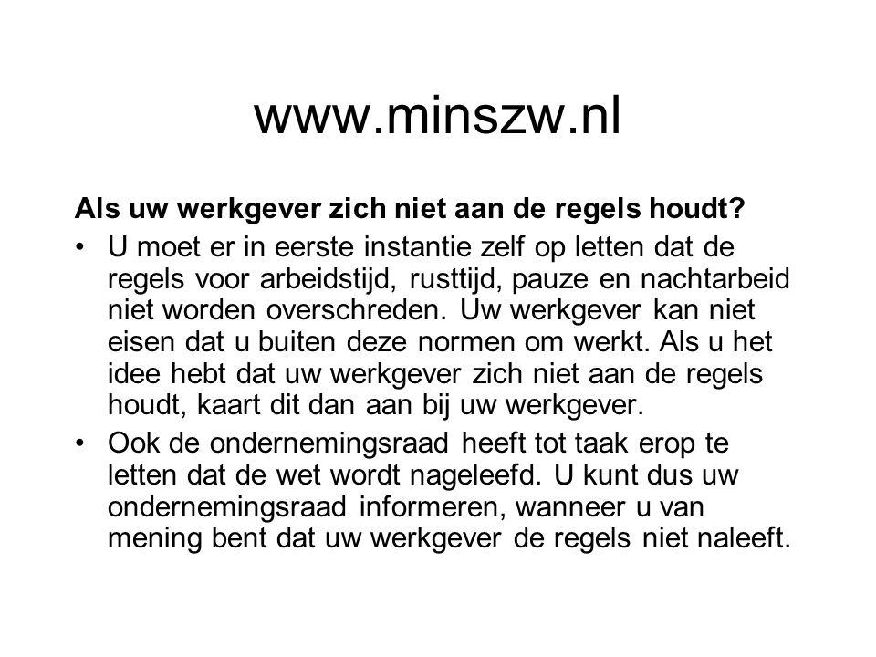 www.minszw.nl Als uw werkgever zich niet aan de regels houdt
