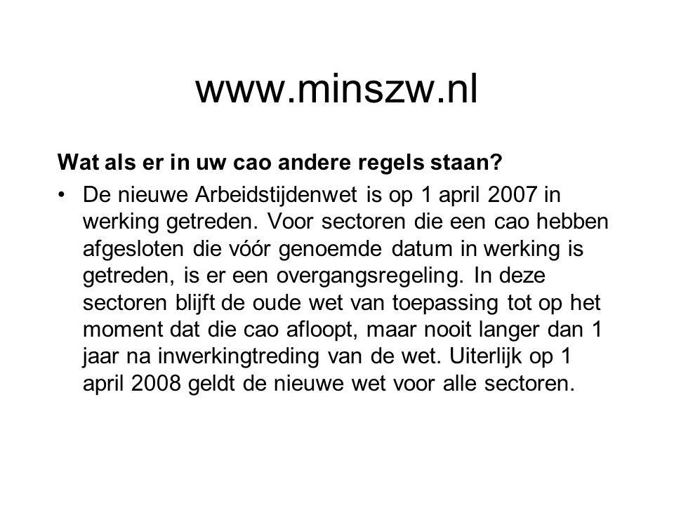 www.minszw.nl Wat als er in uw cao andere regels staan