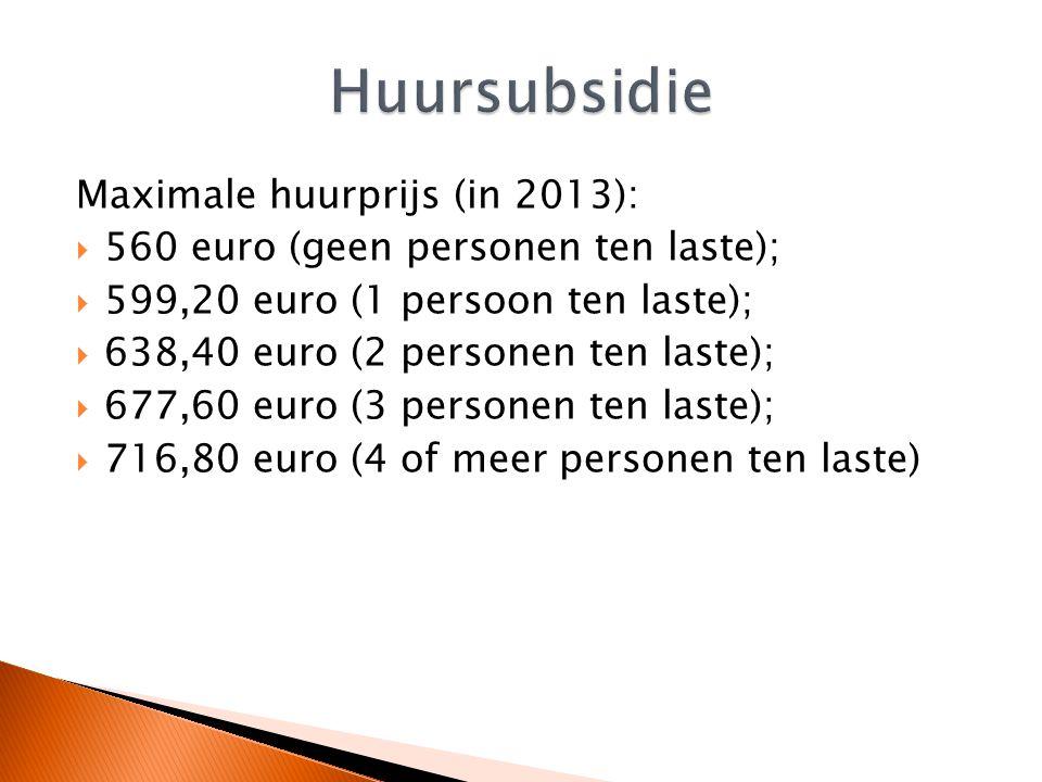 Huursubsidie Maximale huurprijs (in 2013):