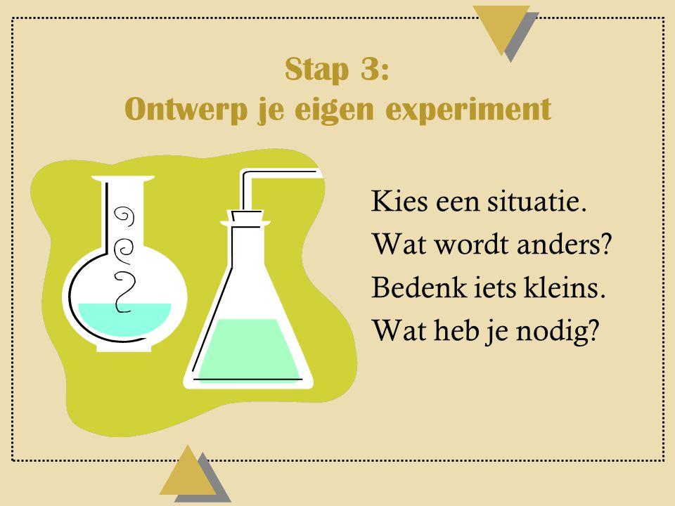 Stap 3: Ontwerp je eigen experiment