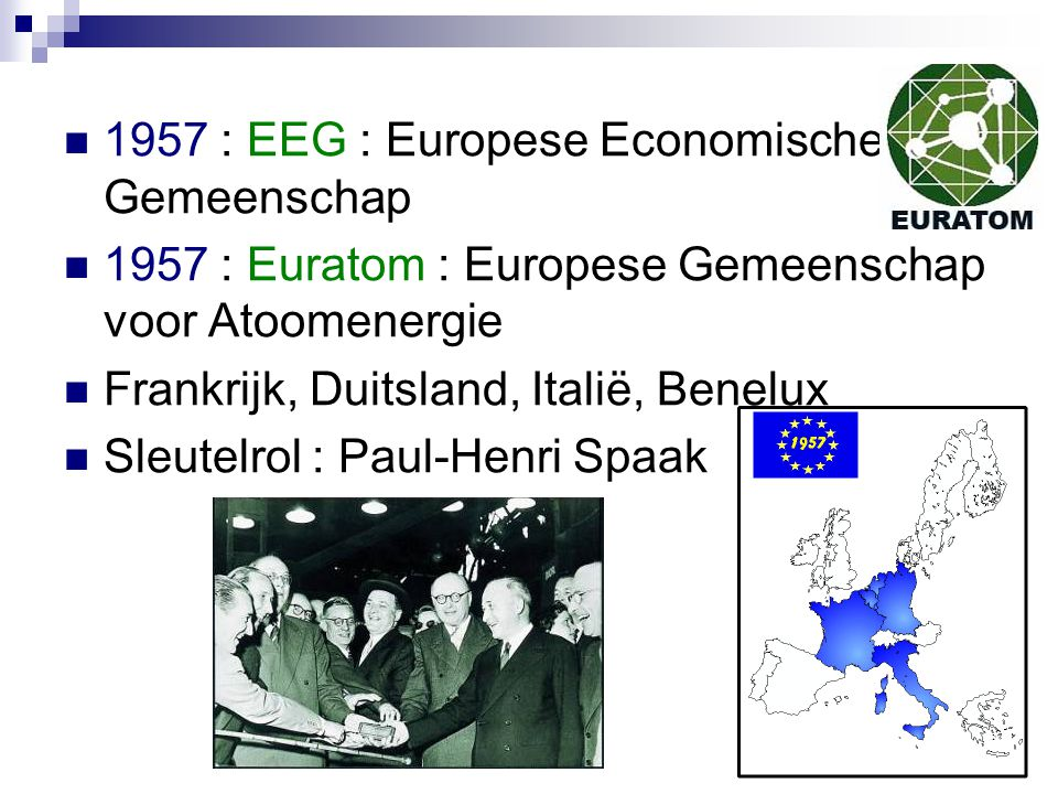 1957 : EEG : Europese Economische Gemeenschap