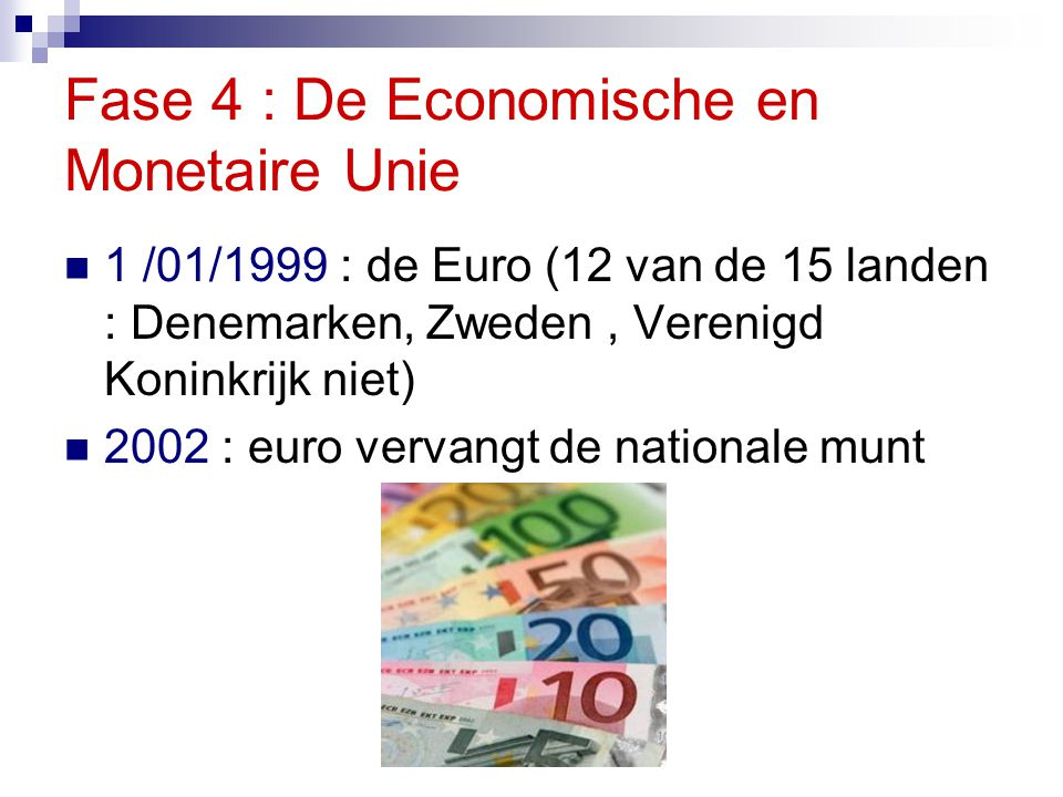 Fase 4 : De Economische en Monetaire Unie