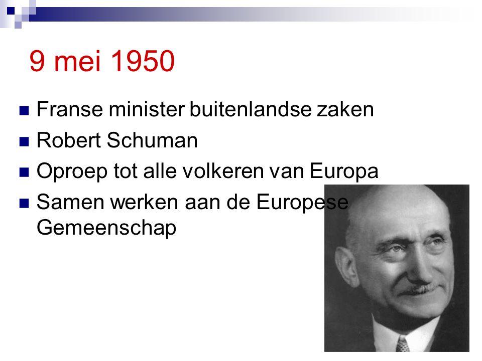 9 mei 1950 Franse minister buitenlandse zaken Robert Schuman