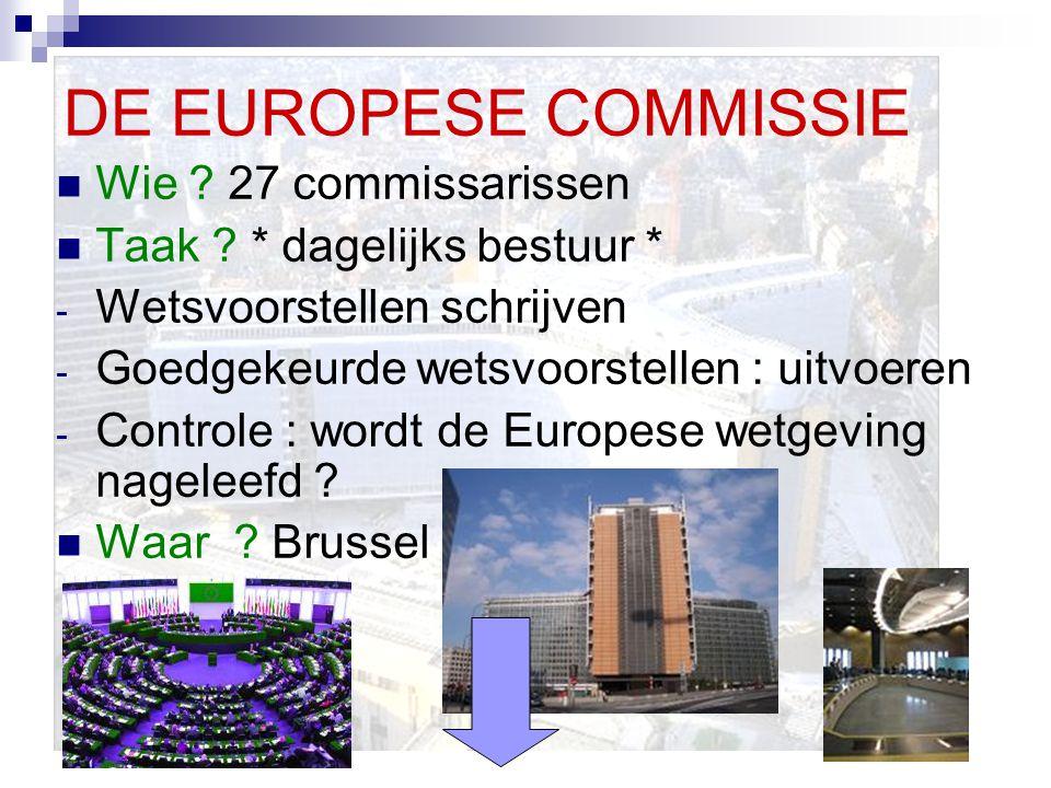 DE EUROPESE COMMISSIE Wie 27 commissarissen