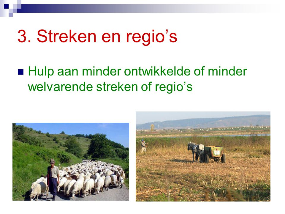 3. Streken en regio's Hulp aan minder ontwikkelde of minder welvarende streken of regio's