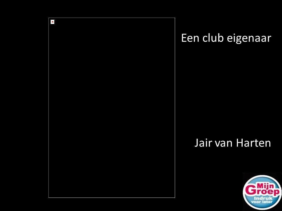 Een club eigenaar Jair van Harten