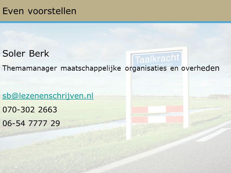 Even voorstellen Soler Berk sb@lezenenschrijven.nl 070-302 2663