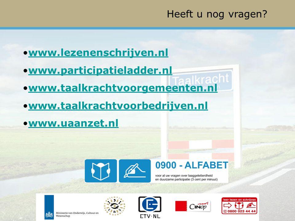 Heeft u nog vragen www.lezenenschrijven.nl. www.participatieladder.nl. www.taalkrachtvoorgemeenten.nl.