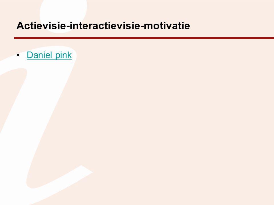 Actievisie-interactievisie-motivatie