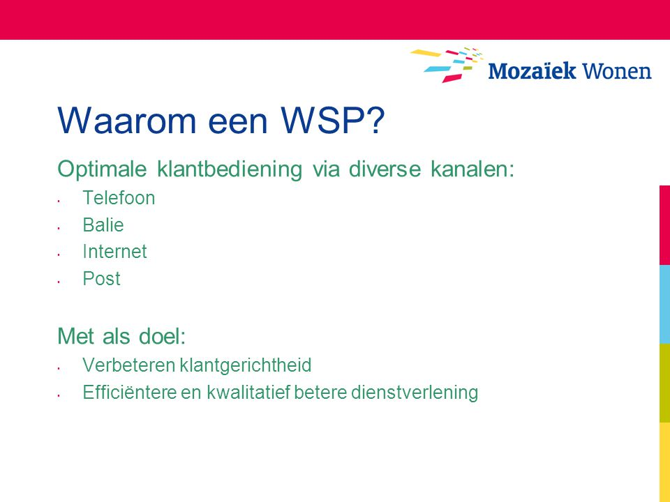 Waarom een WSP Optimale klantbediening via diverse kanalen: