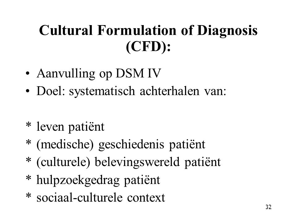 Cultural Formulation of Diagnosis (CFD):