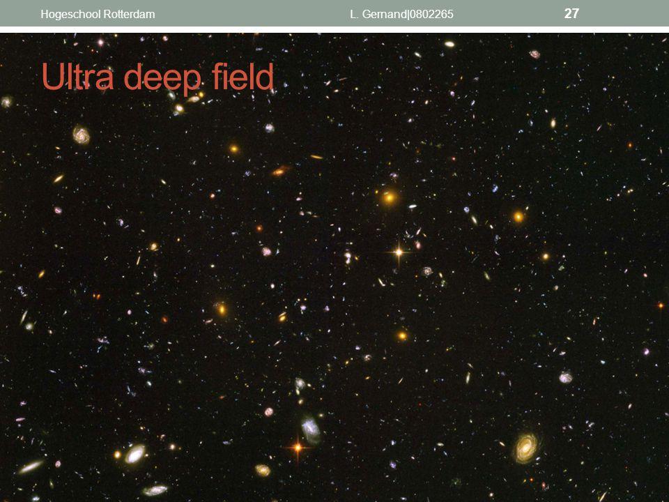 Hogeschool Rotterdam L. Gernand|0802265 Ultra deep field