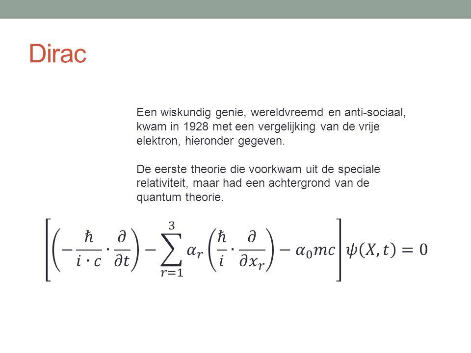 Dirac − ℏ 𝑖∙𝑐 ∙ 𝜕 𝜕𝑡 − 𝑟=1 3 𝛼 𝑟 ℏ 𝑖 ∙ 𝜕 𝜕 𝑥 𝑟 − 𝛼 0 𝑚𝑐 𝜓 𝑋,𝑡 =0