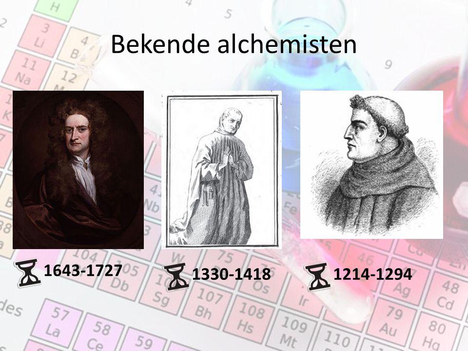 Bekende alchemisten 1643-1727 1330-1418 1214-1294