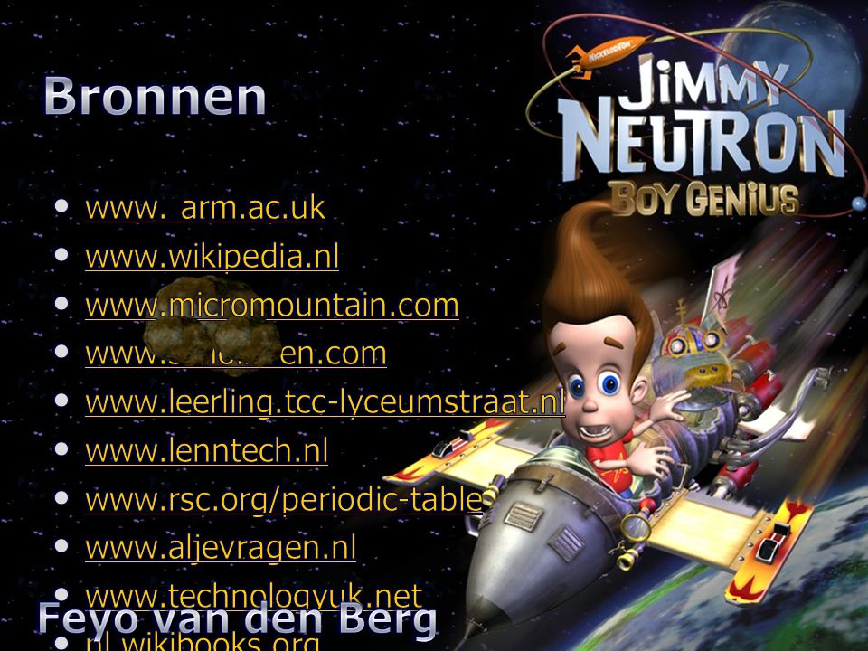 Bronnen Feyo van den Berg www. arm.ac.uk www.wikipedia.nl