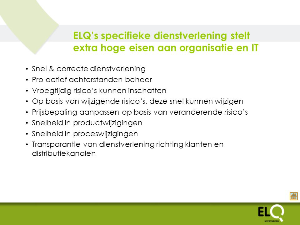 ELQ's specifieke dienstverlening stelt extra hoge eisen aan organisatie en IT