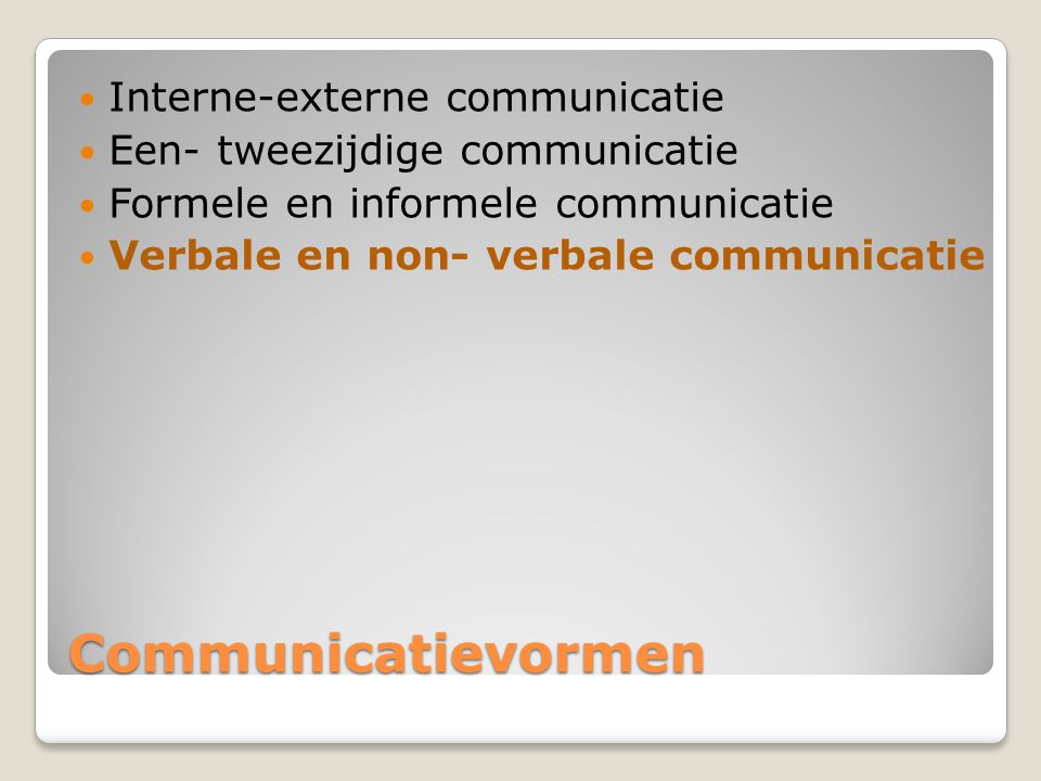 Communicatievormen Interne-externe communicatie