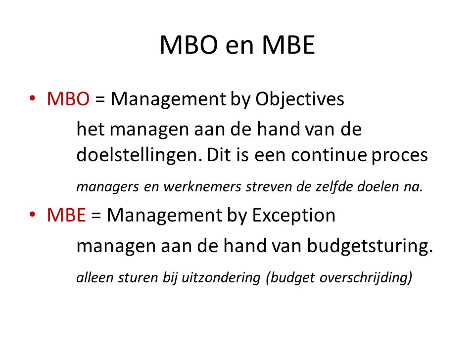 MBO en MBE MBO = Management by Objectives