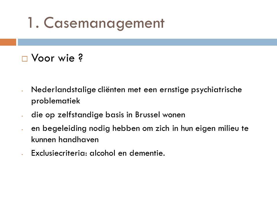 1. Casemanagement Voor wie