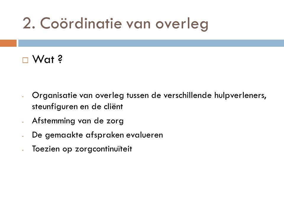2. Coördinatie van overleg