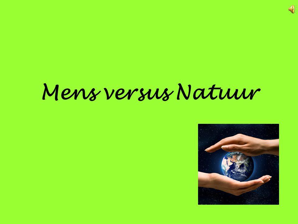 Mens versus Natuur
