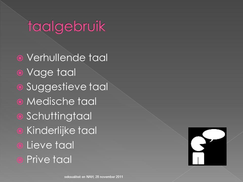 taalgebruik Verhullende taal Vage taal Suggestieve taal Medische taal