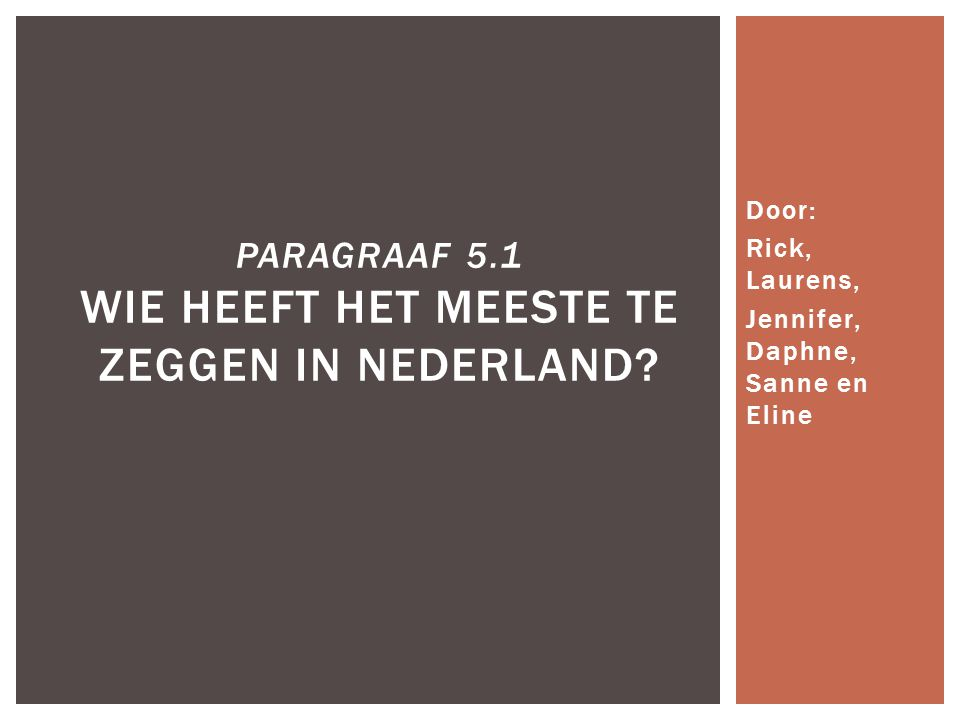 Paragraaf 5.1 Wie heeft het meeste te zeggen in Nederland