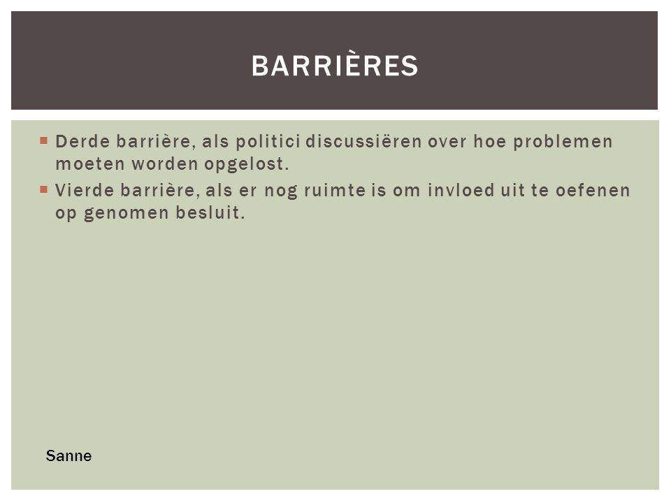 Barrières Derde barrière, als politici discussiëren over hoe problemen moeten worden opgelost.