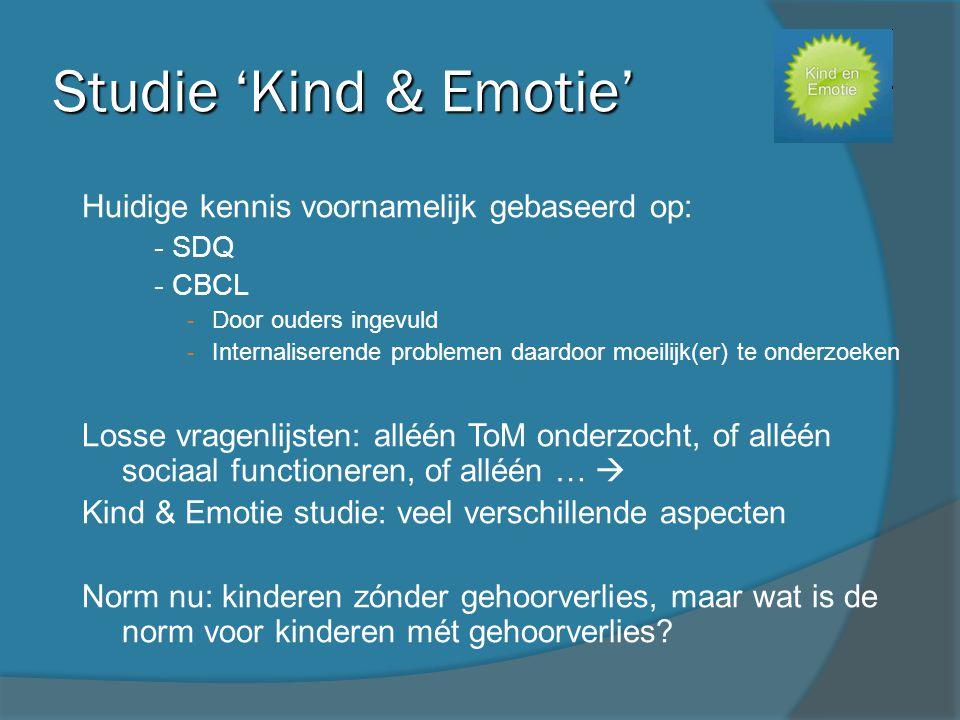Studie 'Kind & Emotie' Huidige kennis voornamelijk gebaseerd op: