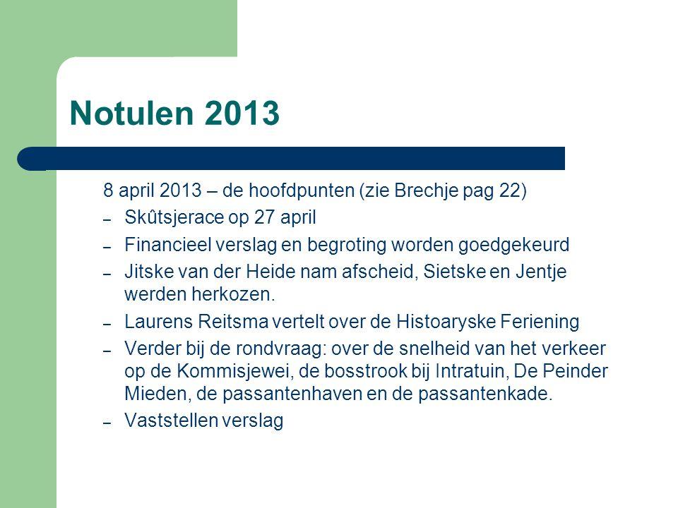 Notulen 2013 8 april 2013 – de hoofdpunten (zie Brechje pag 22)