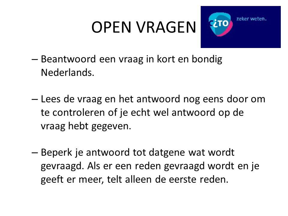 OPEN VRAGEN Beantwoord een vraag in kort en bondig Nederlands.