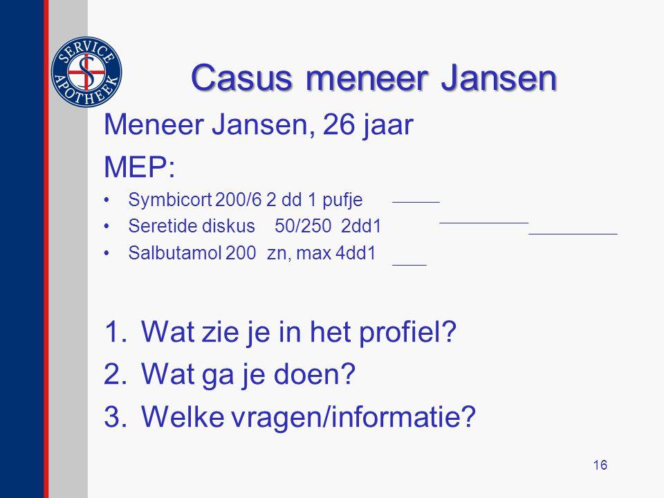 Casus meneer Jansen Meneer Jansen, 26 jaar MEP: