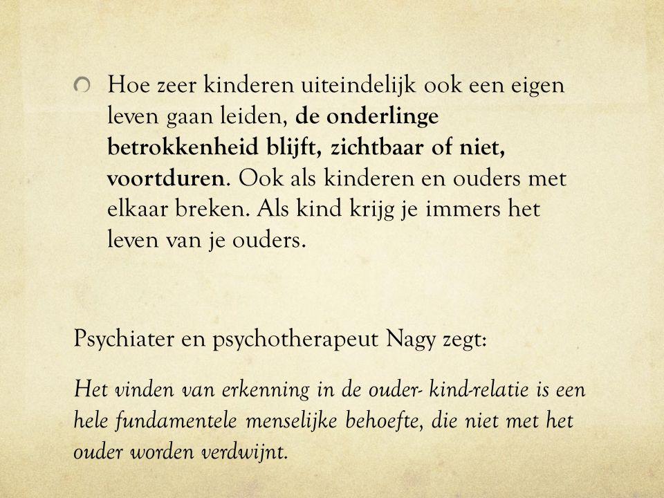 Psychiater en psychotherapeut Nagy zegt: