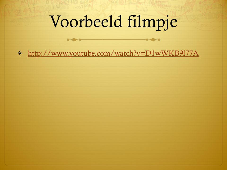Voorbeeld filmpje http://www.youtube.com/watch v=D1wWKB9l77A