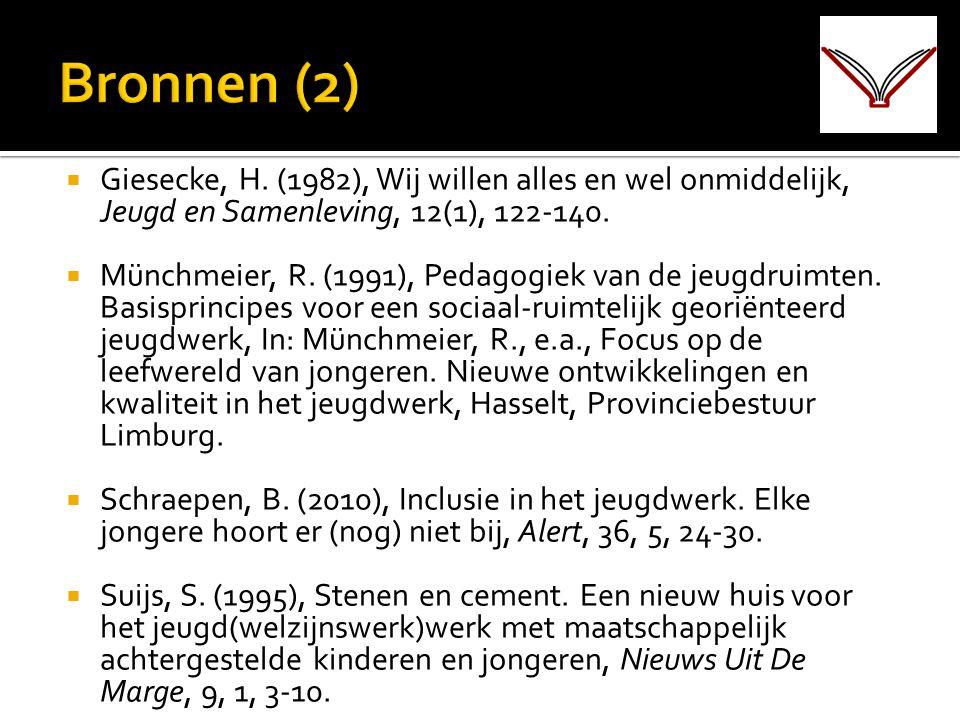 Bronnen (2) Giesecke, H. (1982), Wij willen alles en wel onmiddelijk, Jeugd en Samenleving, 12(1), 122-140.