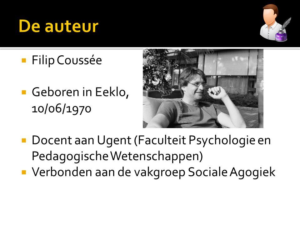 De auteur Filip Coussée Geboren in Eeklo, 10/06/1970