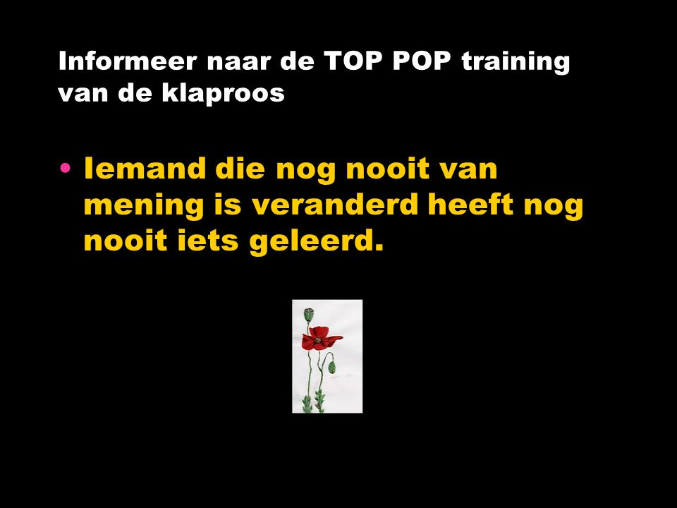 Informeer naar de TOP POP training van de klaproos