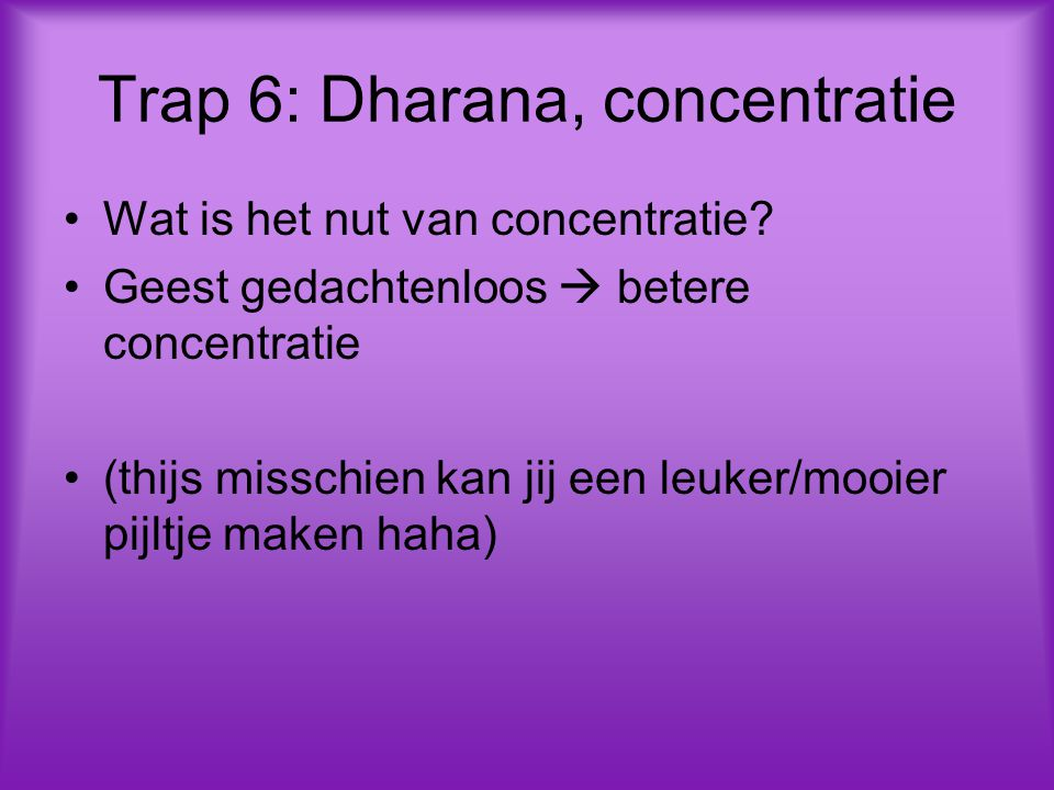 Trap 6: Dharana, concentratie