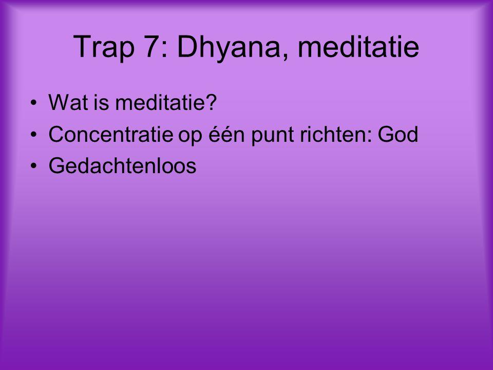 Trap 7: Dhyana, meditatie