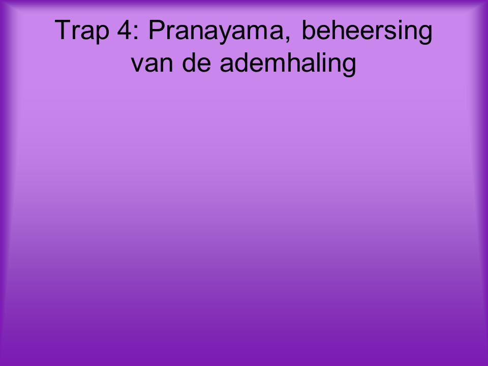 Trap 4: Pranayama, beheersing van de ademhaling