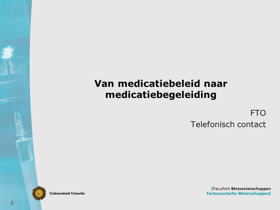 Van medicatiebeleid naar medicatiebegeleiding