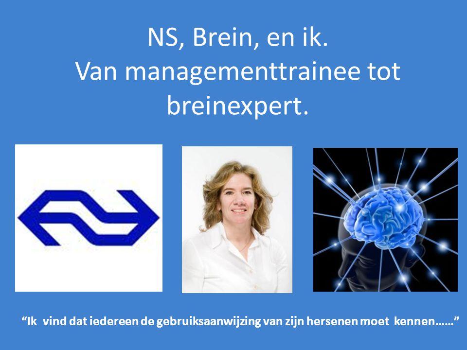 NS, Brein, en ik. Van managementtrainee tot breinexpert.