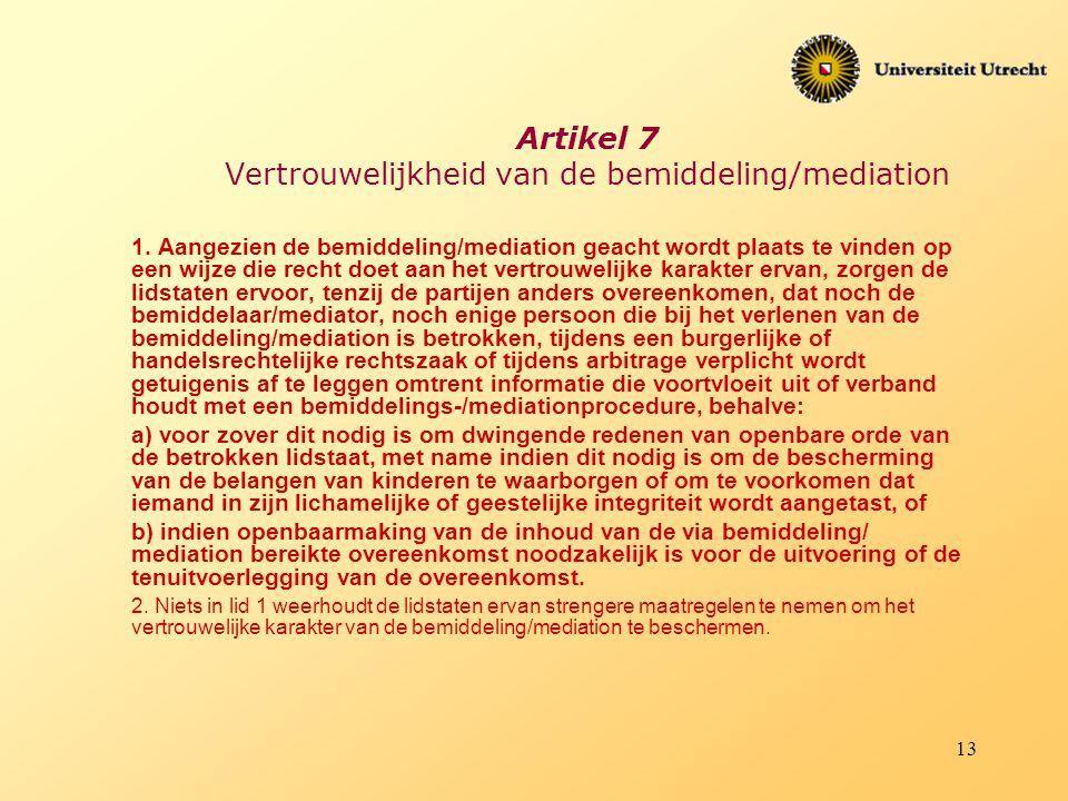 Artikel 7 Vertrouwelijkheid van de bemiddeling/mediation