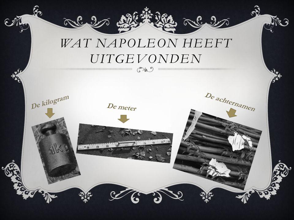 Wat Napoleon heeft uitgevonden